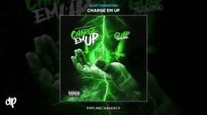 Charge Em Up BY Guap Tarantino